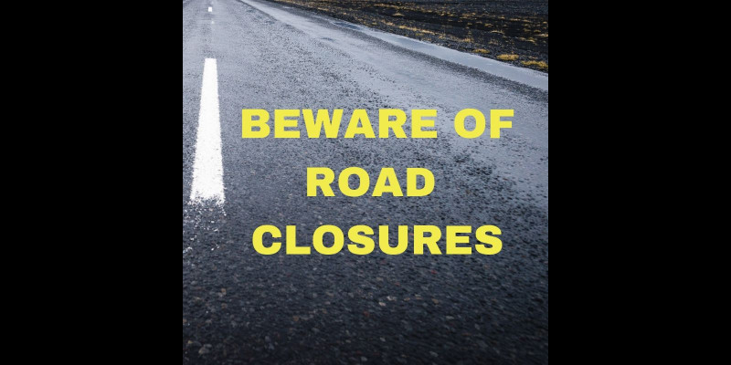 Image for BEWARE OF ROAD CLOSURES